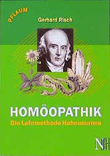 Homöopathik: Die Lehrmethode Hahnemanns
