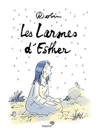 Les larmes d'Esther par  Robin