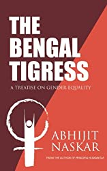 The Bengal Tigress: A Treatise on Gender Equality (Humanism Series)