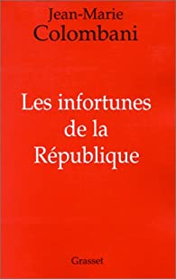 Les infortunes de la République par Colombani