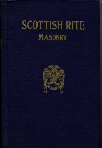 Scottish Rite Masonry Illustrated - Complete Ritual of the Ancient & Accepted Scottish Rite Profusely Illustrated By a Sovereign Grand Commander 33 Degree with an Historical Sketch of the Order, Introduction & Critical Analysis of Each Degree(2 Vol)