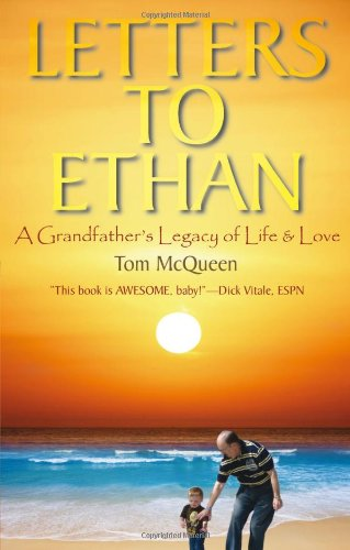 Letters to Ethan: A Grandfather's Legacy of Life & Love