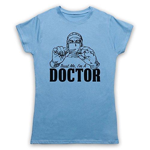 Trust Me I'm A Doctor Funny Work Slogan Camiseta para Mujer Azul Cielo