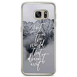 Samsung Galaxy S7 Transparent Edge Phone Case Lost Phone Case Inspirational Phone Case Instagram Samsung S7 Cover with Transparent Frame