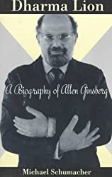 Dharma Lion: A Critical Biography of Allen Ginsberg
