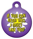 Dog Tag Art Custom Pet ID Tag for Dogs – I Must Like You – Large – 1.25 inch, My Pet Supplies
