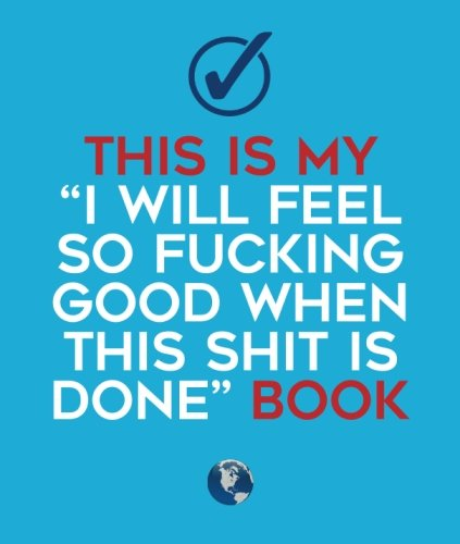 Download This Is My I Will Feel So Fucking Good When This Shit is Done Book: a fun planner, to do list, action guide, small notebook, and productivity journal ebook
