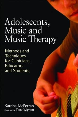 Adolescents, Music and Music Therapy: Methods and Techniques for Clincians, Educators and Students (Anglais) Broché – 15 mai 2010 Katrina McFerran Jessica Kingsley Publishers 1849050198 Soziologie