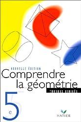 Comprendre la géometrie : 5e (Travaux dirigés)