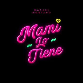 Amazon.com: Mami Lo Tiene: Machel Montano: MP3 Downloads