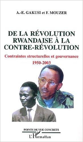 En ligne téléchargement gratuit De la révolution Rwandaise à la contre-révolution : Contraintes structurelles et gouvernance, 1950-2003 pdf epub