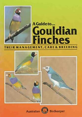 guide to gouldian finches their management care and breeding john rh amazon com Baby Zebra Finches Gouldian Finch Breeders