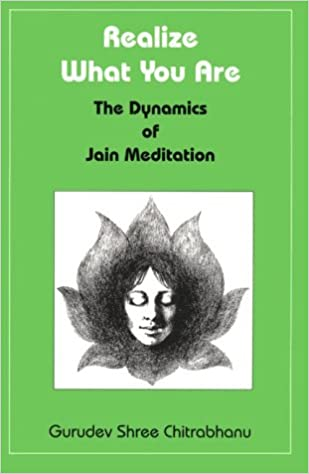 Realize What You Are: Dynamics Of Jain Meditation por Gurudev Shree Chitrabhanu epub