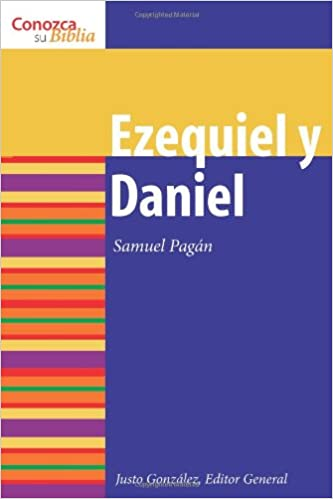 Ezequiel y Daniel (Know Your Bible (Spanish))