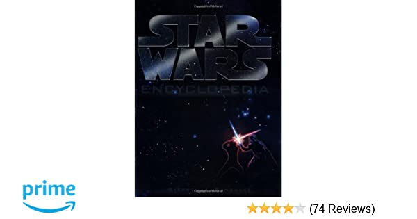 The star wars encyclopedia stephen j sansweet timothy zahn the star wars encyclopedia stephen j sansweet timothy zahn 9780345402271 amazon books fandeluxe Images