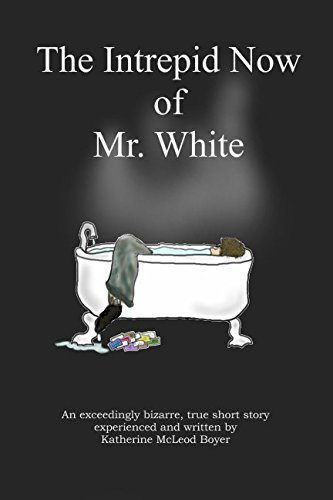 Download The Intrepid Now of Mr. White ebook