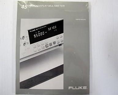 fluke 45 user s manual for dual display multimeter electronic rh amazon com Fluke 787 User Manual Fluke 177 User Manual