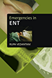 Emergencies in ENT (Emergencies Series) (English Edition)