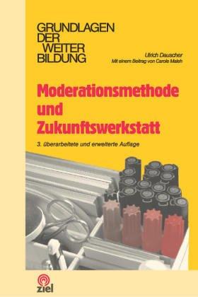 Moderationsmethode und Zukunfts-Werkstatt