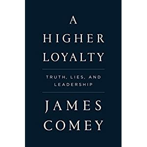 Ratings and reviews for A Higher Loyalty: Truth, Lies, and Leadership
