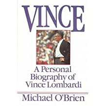 [(Vince: a Personal Biography of Vince Lombardi )] [Author: Michael O'Brien] [Dec-1997]