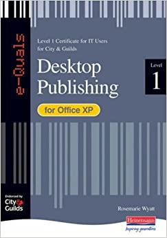 e-Quals Level 1 Office XP Desktop Publishing (City and Guilds e-Quals Level 1)