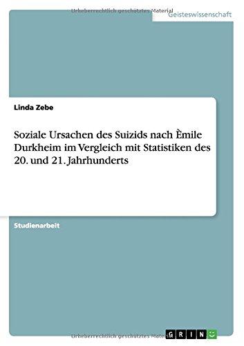 Soziale Ursachen des Suizids nach Èmile Durkheim im Vergleich mit Statistiken des 20. und 21. Jahrhunderts