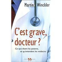 C'est grave docteur?: Ce que disent les patients,
