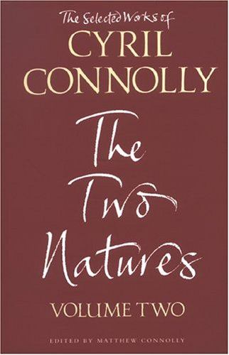 Download The Selected Works of Cyril Connolly Volume Two: The Two Natures (Vol 2) pdf epub