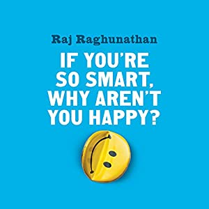 If You're so Smart, Why Aren't You Happy? | Livre audio