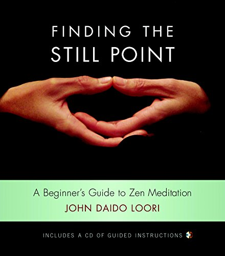 Finding the Still Point (Book and CD): A Beginner's Guide to Zen Meditation (Dharma Communications) ()