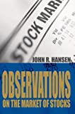 Observations on the Market of Stocks, John Hansen, 0595661521
