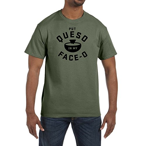 Put Queso In My Face OT Shirt Salsa Con Queso Food Lover Tee Food Chips Cheese (Medium, Military Green)