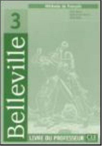 Belleville 3 - Méthode de français: Livre du professeur