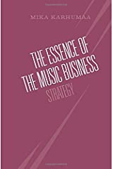 The Essence of the Music Business: Strategy Paperback