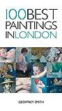 100 Best Paintings in London, Geoffrey Smith, 1566566185