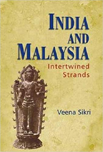 India and Malaysia: Intertwined Strands: Amazon co uk: Veena Sikri