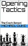 Opening Tactics: The Czech Benoni-Michael Duke