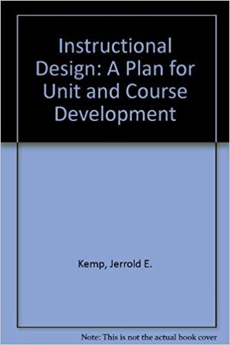 Instructional Design A Plan For Unit And Course Development By Jerrold E Kemp 1977 06 03 Amazon Com Books
