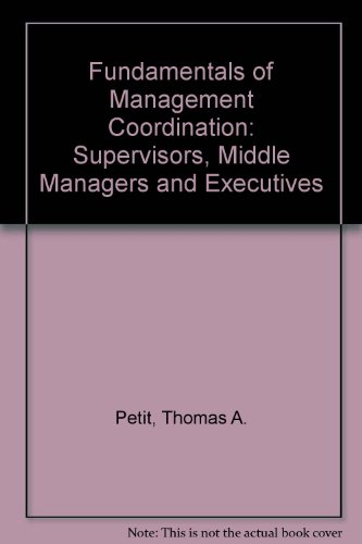 Fundamentals of Management Coordination: Supervisors, Middle Managers and Executives
