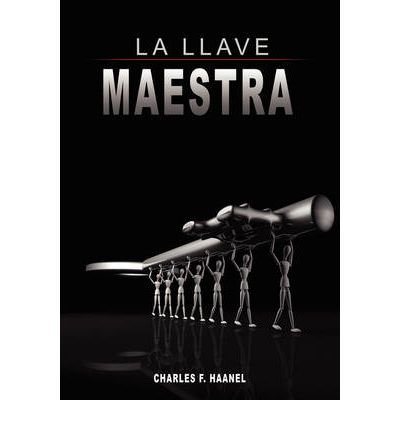 Download By Charles F. Haanel - La Llave Maestra / The Master Key System by Charles F. Haanel (Sp (2008-08-07) [Hardcover] pdf epub