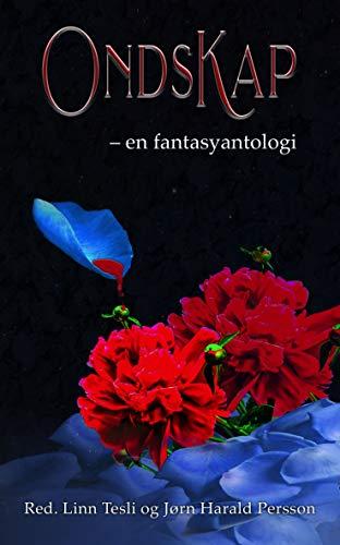 Ondskap: – en fantasyantologi
