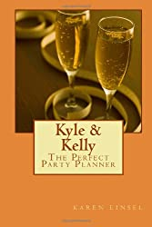 Kyle & Kelly: The Perfect Party Planner
