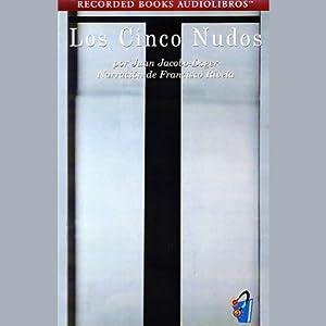 Los Cinco Nudos [The Five Knots] (Texto Completo) Audiobook