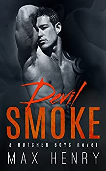 Devil Smoke (Butcher Boys Book 5) by [Henry, Max]