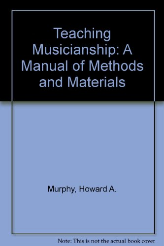 Teaching Musicianship: A Manual of Methods and Materials