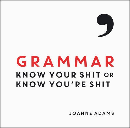 Download Grammar: Know Your Shit or Know You're Shit ebook
