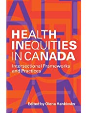 Health Inequities in Canada: Intersectional Frameworks and Practices