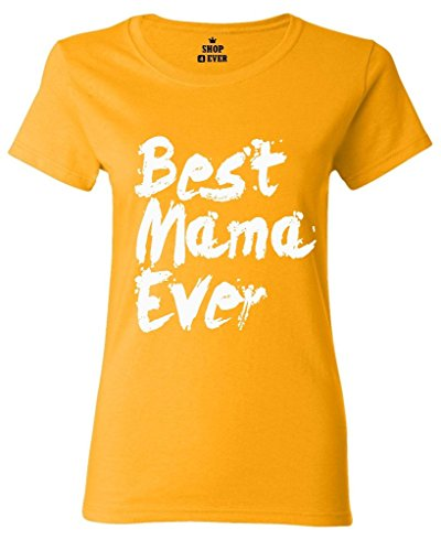 Shop4Ever® Best Mama Ever Paint Women's T-Shirt Mother's Day Shirts