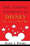 The Gospel according to Disney: Faith, Trust, and Pixie Dust (The Gospel according to...)